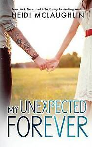 My Unexpected Forever by McLaughlin, Heidi -Paperback