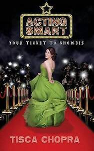 Acting Smart: Your Ticket to Showbiz by Tisca Chopra (Paperback, 2014)