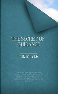 The Secret of Guidance by Meyer, F. B. 9781502578778 -Paperback