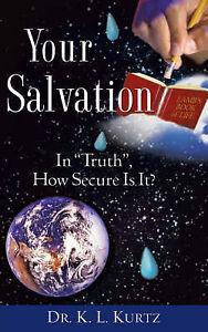 Your Salvation by Kurtz, K. L. -Paperback
