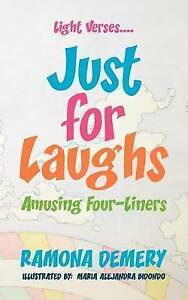 NEW Light Verses . . . Just For Laughs: Amusing Four-Liners by Ramona Demery