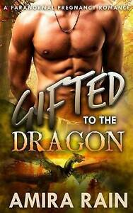 Gifted to the Dragon by Rain, Amira -Paperback
