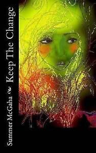 Keep the Change by McGaha, Summer Michaela -Paperback
