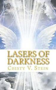 Lasers of Darkness by Stein, Chisty V. -Paperback