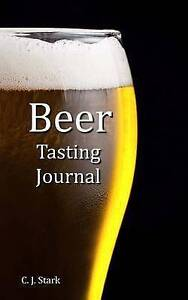 Beer Tasting Journal by Stark, C. J. -Paperback