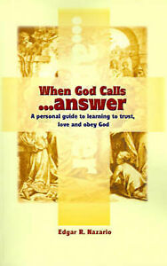 When God Calls...Answer: A Personal Guide to Learning to Trust, Love and Obey Go