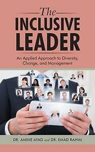 The Inclusive Leader An Applied Approach Diversity Change by Ayad Dr Amine
