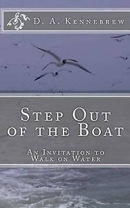 Step Out of the Boat by Kennebrew, D. A. -Paperback