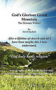 NEW God's Glorious Green Mountain: The Demons Within! by David Stanfield