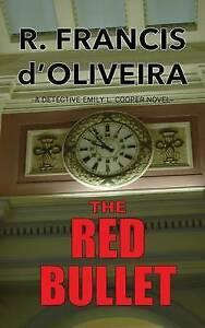 The Red Bullet by D'Oliveira, R. Francis -Paperback