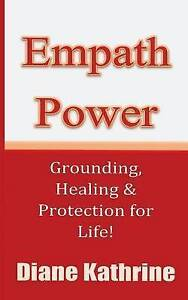 Empath Power: Grounding, Healing and Protection for Life! by Kathrine, Diane