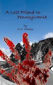 USED-LN-A-Lost-Friend-In-Pennsylvania-Undead-Earth-Book-3-by-Matthew-Paul-Esh