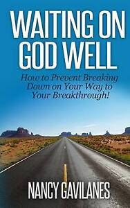 Waiting on God Well How Prevent Breaking Down on Your Way  by Gavilanes Nancy