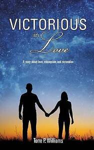 Victorious in Love by Torre P Williams (Paperback / softback, 2016)