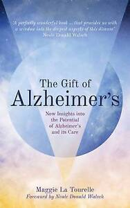 The Gift Alzheimer's New Insights Into Potential Alzheimer's Care by La Tourelle
