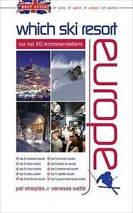 Brit Guide  Which Ski Resort  Europe Pat Sharples - <span itemprop='availableAtOrFrom'>Fairford, United Kingdom</span> - Brit Guide  Which Ski Resort  Europe Pat Sharples - Fairford, United Kingdom