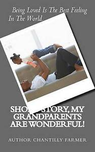 NEW Short Story, My GrandParents Are Wonderful! by Mrs. Chantilly Farmer