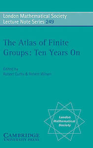 The Atlas of Finite Groups - Ten Years On (London Mathematical Society Lecture N
