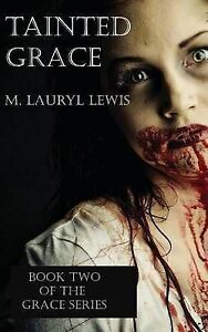 NEW Tainted Grace (The Grace Series) by M. Lauryl Lewis