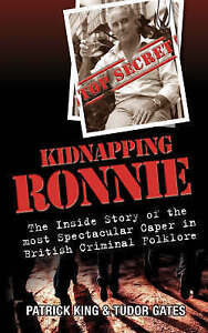 Kidnapping Ronnie: The Inside Story of the Most Spectacular Caper in British Cri