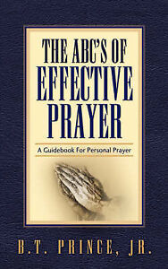 The ABC's of Effective Prayer by Prince, B. T., Jr. -Paperback