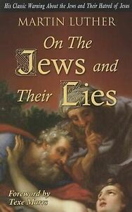 On the Jews and Their Lies by Luther, Martin -Paperback