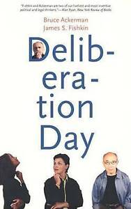 Deliberation Day by Bruce A. Ackerman, James S. Fishkin (Paperback, 2005)