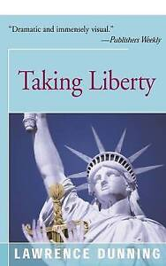 Taking Liberty Dunning, Lawrence -Paperback