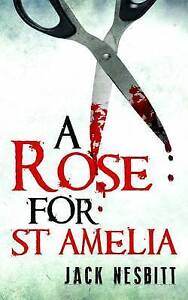 A Rose for St Amelia by Nesbitt, Jack -Paperback