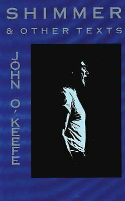 Shimmer and Other Texts Paperback John O'Keefe