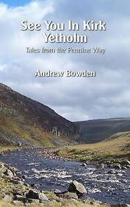 See You in Kirk Yetholm by Bowden, Andrew Paul -Paperback