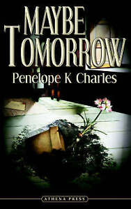 Charles, Penelope K. .. Maybe Tomorrow