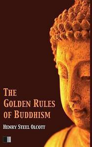 The Golden Rules of Buddhism by Olcott, Henry Steel -Paperback