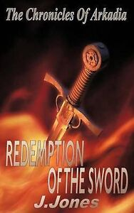 Redemption Of The Sword - The Chronicles Of Arkadia Book 2 by