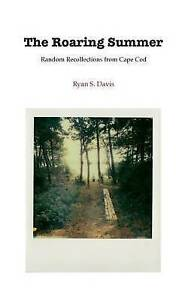 NEW The Roaring Summer by Ryan Davis