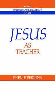 Good, Jesus as Teacher (Understanding Jesus Today), Perkins, Book