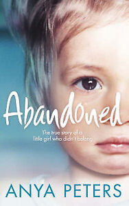 Anya-Peters-Abandoned-The-true-story-of-a-little-girl-who-didnt-belong-Book