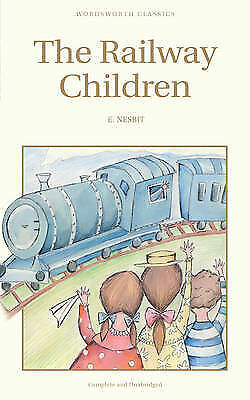 E. Nesbit  The Railway Children (Wordsworth's Children's Classics)  Book