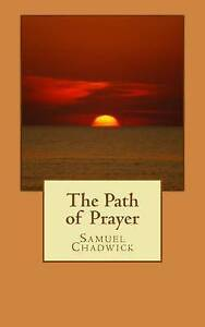 The Path of Prayer by Chadwick, Samuel 9781530660407 -Paperback