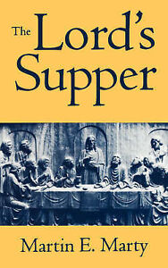NEW The Lord's Supper by Martin Marty