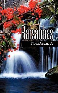 NEW Barsabbas by Chuck Jr. Antone