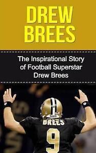 Drew Brees Inspirational Story Football Superstar Drew Br by Redban Bill