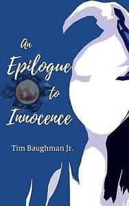 An Epilogue to Innocence by Baughman Jr, Tim -Paperback