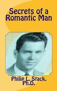 Secrets of a Romantic Man by Stack, Dr Phil -Paperback