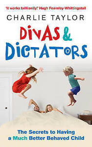Divas-amp-Dictators-The-Secrets-to-Having-a-Much-Better-Behaved-Child-ExLibrary