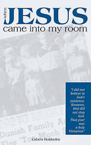 When Jesus Came Into My Room by Rokholm, Esben -Paperback