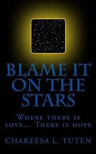 NEW Blame It On The Stars by Chakeesa Tuten