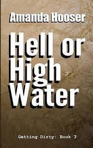 Hell or High Water by Hooser, Amanda -Paperback
