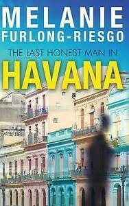 NEW The Last Honest Man in Havana by Melanie Furlong-Riesgo