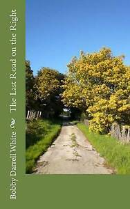 The Last Road on the Right by White, Bobby Darrell -Paperback